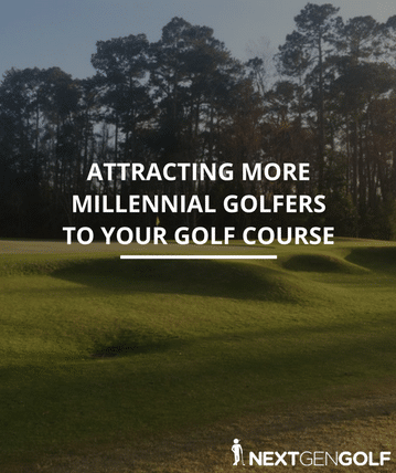 Attracting more millennials to your golf course