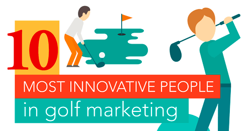10 Most innovative people in golf marketing